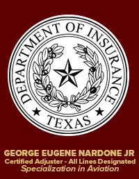 George Nardone Jr. Texas Adjuster License - Specializes in Aviation